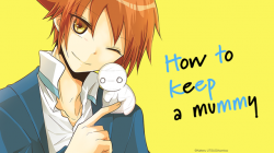 How to keep a Mummy: Anime startet heute!